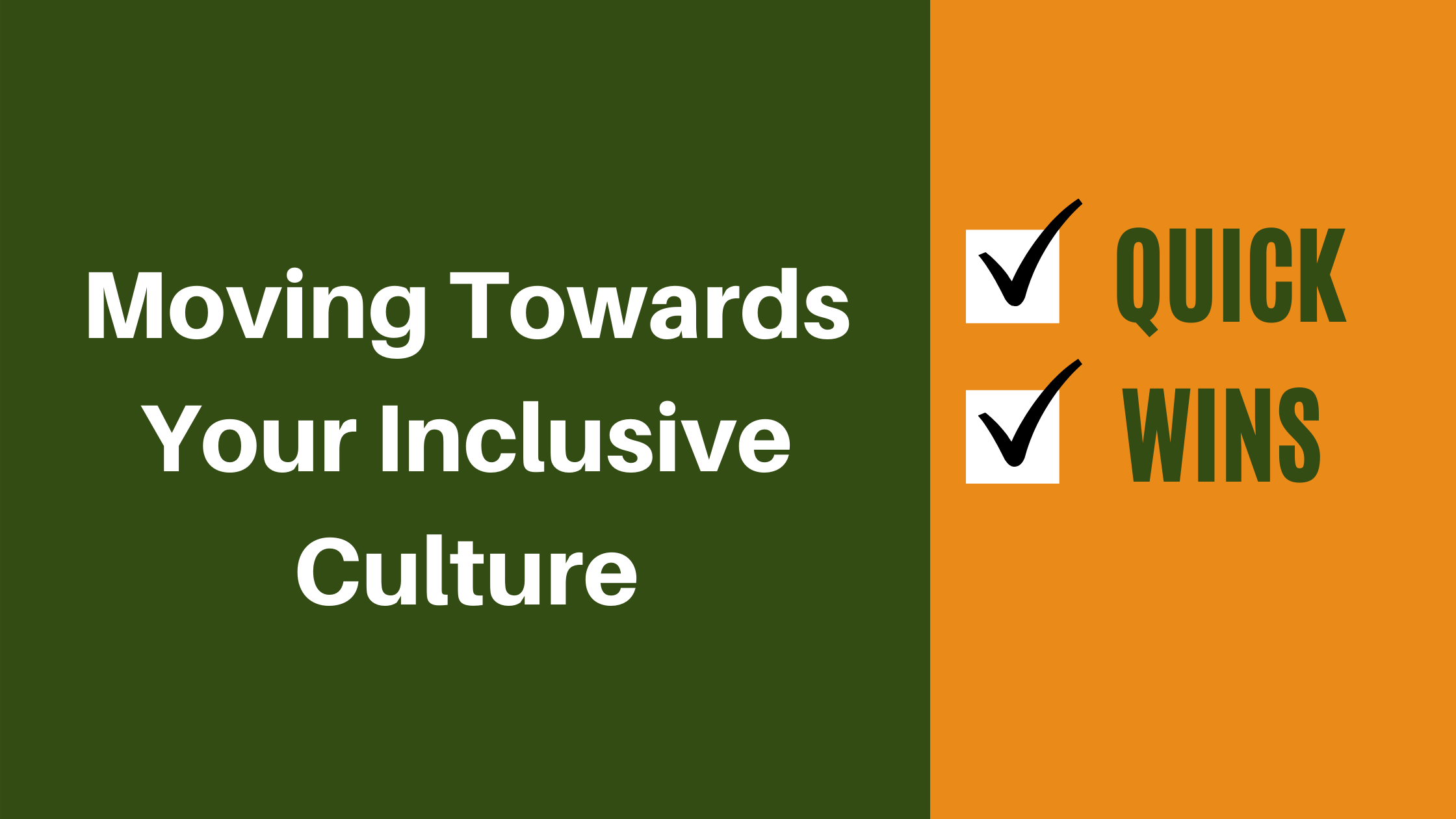 QUICK WINS_ Moving Towards Your Inclusive Culture