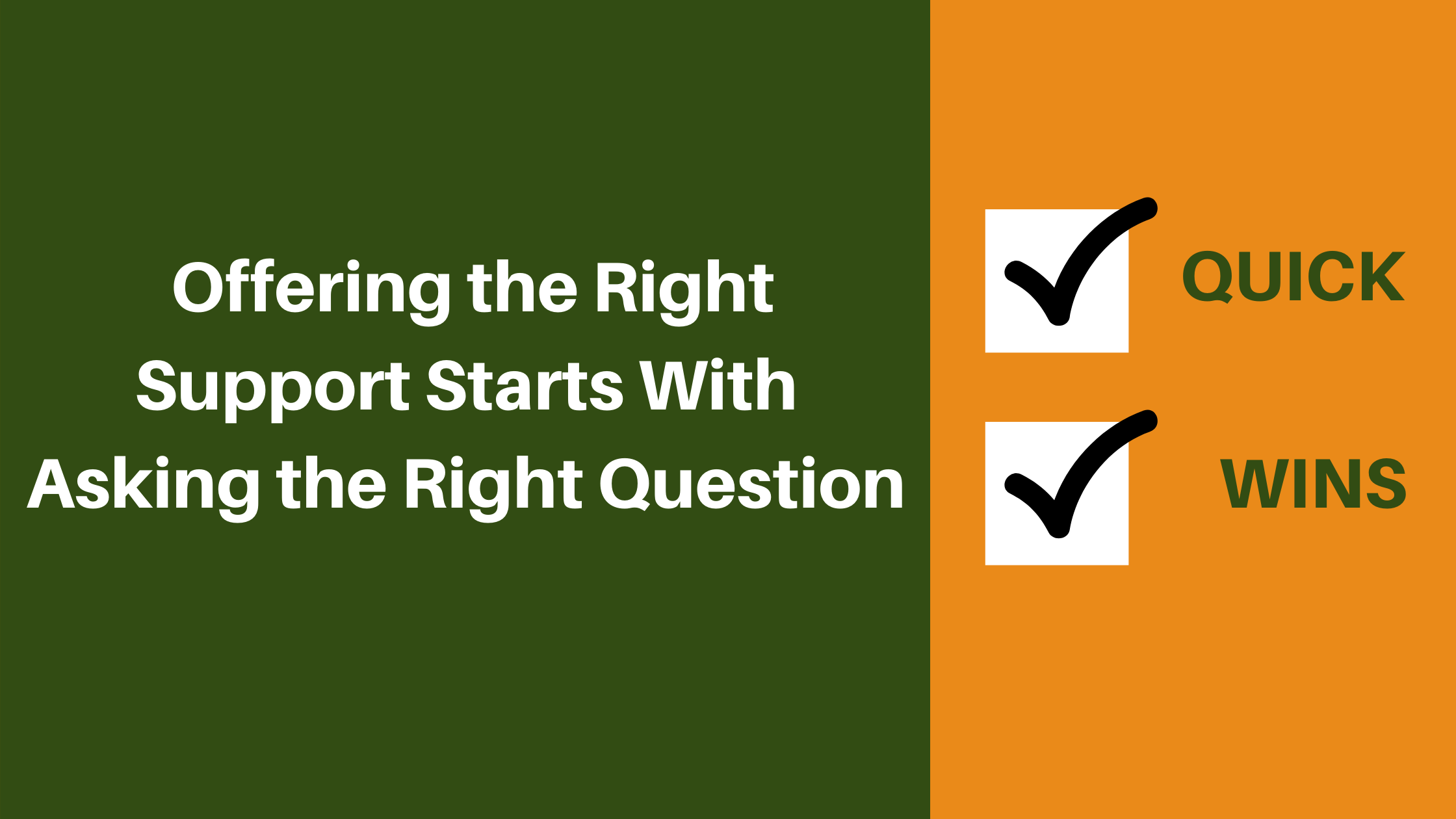 Image title: offering the right support starts with asking the right question